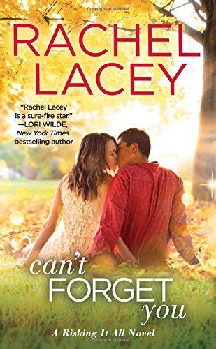 Can't Forget You (Risking It All) by Rachel Lacey https